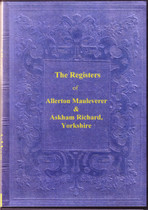 Yorkshire Parish Registers: Allerton Mauleverer 1562-1812 and Askham Richard 1579-1812