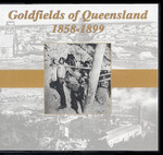 Goldfields of Queensland 1858-1899