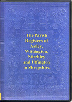 Shropshire Parish Registers: Astley, Withington, Stirchley and Uffington 1695-1812