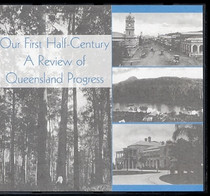 Our First Half-Century: A Review of Queensland Progress
