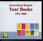 Queensland Baptist Year Books 1991-2000
