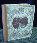 Industries of New Zealand 1898: Descriptive and Biographical (original)