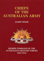 Chiefs of the Australian Army: Higher Command of the Australian Military Forces 1901-1914