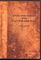 A Series of the Documents of the Court of the Kings Bench 1732-1776
