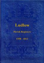 Shropshire Parish Registers: Ludlow 1558-1812