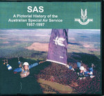 SAS: A Pictorial History of the Australian Special Air Service 1957-1997