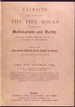 Extracts (with Notes) from the Pipe Rolls for the Counties of Nottingham and Derby