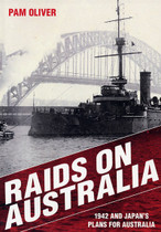 Raids on Australia: 1942 and Japan's Plans for Australia