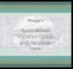Wragge's Australasian Weather Guide and Almanac 1900
