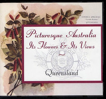 Picturesque Australia: Its Flowers & Its Views: Queensland