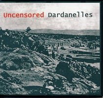 Uncensored Dardanelles