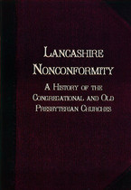 Lancashire Nonconformity: A History of the Congregational and Old Presbyterian Churches