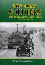The Pony Soldiers: The Australian Light Horse, Vietnam 1965-1966