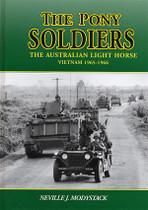 The Pony Soldiers: The Australian Light Horse, Vietnam 1965-1966