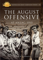 Australian Army Campaign Series No. 10: The August Offensive at Anzac, 1915