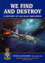 We Find and Destroy: A History of 458 RAAF Squadron
