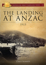 Australian Army Campaign Series No. 12: The Landing at Anzac, 1915