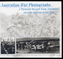 Australian War Photographs: A Pictorial Record From November 1917 to The End of the War