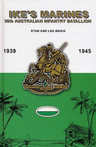 Ike's Marines: 36th Australian Infantry Battalion 1939-1945