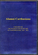 Alumni Carthusiana: A Record of the Foundation Scholars of Charterhouse 1614-1872