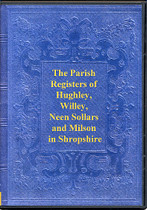 Shropshire Parish Registers: Hughley, Willey, Neen Sollars and Milson 1665-1812