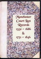 Manchester Court Leet Records 1552-1686 and 1731-1846