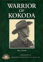Warrior of Kokoda: A Biography of Brigadier Arnold Potts