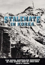Stalemate in Korea: The Royal Australian Regiment in the Static War of 1952-1953