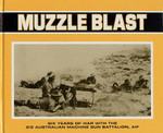Muzzle Blast: Six Years of War with the 2/2 Australian Machine Gun Battalion, AIF