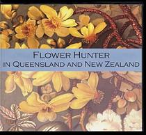 Flower Hunter in Queensland and New Zealand
