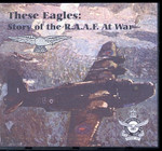 These Eagles: Story of the R.A.A.F. at War