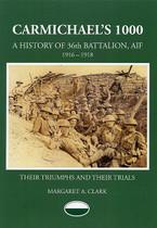 Carmichael's 1000, A History of the 36th Battalion AIF 1916-1918: Their Triumphs and Their Trials