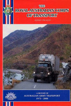 The Royal Australian Corps of Transport: A History of Australian Army Transport 1973-2000
