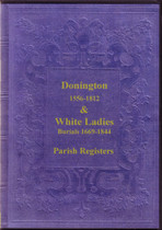 Shropshire Parish Registers: Donington 1629-1812 and White Ladies 1669-1844