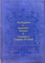 Shropshire Parish Registers: Battlefield 1663-1812, Sheinton 1658-1812, Cressage 1605-1812