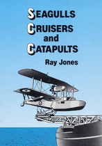 Seagulls, Cruisers and Catapults: the Story of Australian Naval Aviation 1913-1944