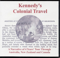Kennedy's Colonial Travel: A Narrative of 4 Year's Tour Through Australia, New Zealand and Canada