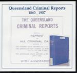 Queensland Criminal Reports 1860-1907
