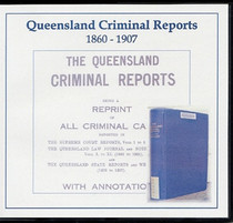 Queensland Criminal Reports 1860-1907