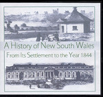 A History of New South Wales: From Its Settlement to the Year 1844