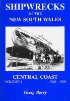 Shipwrecks of the New South Wales Central Coast: Volume 1 1800-1899