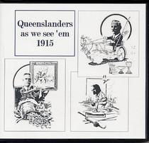 Queenslanders as we see 'em 1915