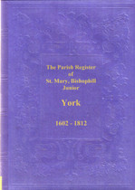 Yorkshire Parish Registers: St Mary, Bishophill Junior 1602-1812