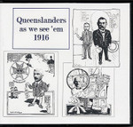 Queenslanders as we see 'em 1916