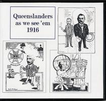 Queenslanders as we see 'em 1916