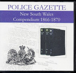 New South Wales Police Gazette Compendium 1866-1870