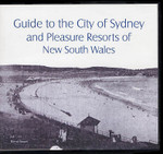 Guide to the City of Sydney and Pleasure Resorts of New South Wales