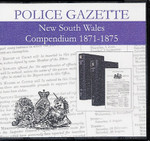 New South Wales Police Gazette Compendium 1871-1875