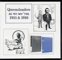 Queenslanders as we see 'em Set: 1915 and 1916