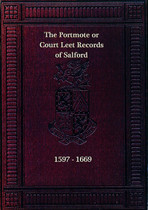 Portmote or Court Leet Records of Salford 1597-1669
